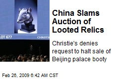 China Slams Auction of Looted Relics