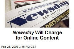 Newsday Will Charge for Online Content
