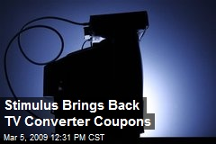 Stimulus Brings Back TV Converter Coupons