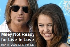 Miley Not Ready for Live-In Love
