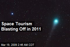 Space Tourism Blasting Off in 2011
