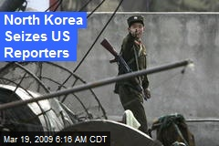 North Korea Seizes US Reporters