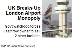 UK Breaks Up London Airport Monopoly