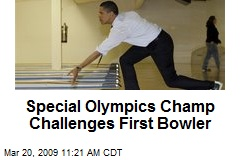 Special Olympics Champ Challenges First Bowler