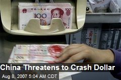 China Threatens to Crash Dollar