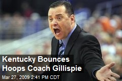 Kentucky Bounces Hoops Coach Gillispie