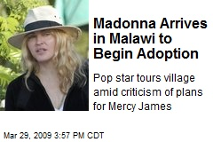 Madonna Arrives in Malawi to Begin Adoption