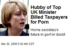 Hubby of Top UK Minister Billed Taxpayers for Porn