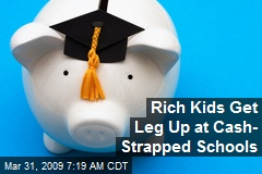 Rich Kids Get Leg Up at Cash- Strapped Schools
