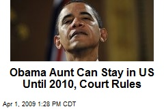 Obama Aunt Can Stay in US Until 2010, Court Rules