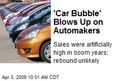 'Car Bubble' Blows Up on Automakers