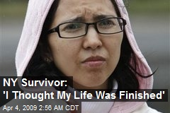 NY Survivor: 'I Thought My Life Was Finished'