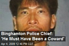 Binghamton Police Chief: 'He Must Have Been a Coward'