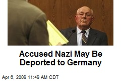 Accused Nazi May Be Deported to Germany