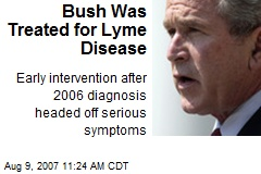 Bush Was Treated for Lyme Disease
