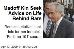 Madoff Kin Seek Advice on Life Behind Bars