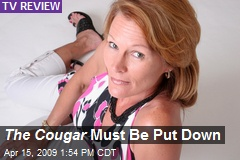 The Cougar Must Be Put Down