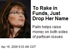 To Rake in Funds, Just Drop Her Name