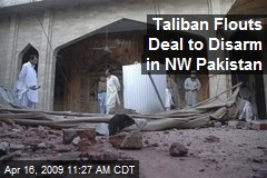 Taliban Flouts Deal to Disarm in NW Pakistan