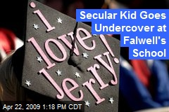 Secular Kid Goes Undercover at Falwell's School