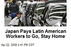Japan Pays Latin American Workers to Go, Stay Home