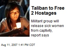Taliban to Free 2 Hostages