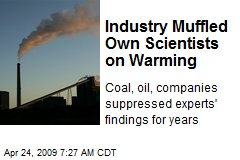 Industry Muffled Own Scientists on Warming