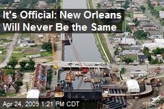It's Official: New Orleans Will Never Be the Same