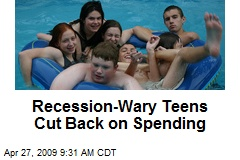 Recession-Wary Teens Cut Back on Spending