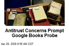 Antitrust Concerns Prompt Google Books Probe