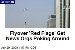 Flyover 'Red Flags' Get News Orgs Poking Around