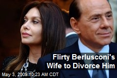 Flirty Berlusconi's Wife to Divorce Him