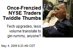Once-Frenzied NYSE Traders Twiddle Thumbs
