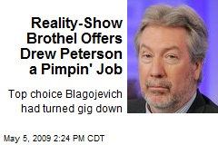 Reality-Show Brothel Offers Drew Peterson a Pimpin' Job