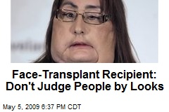 Face-Transplant Recipient: Don't Judge People by Looks