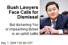 Bush Lawyers Face Calls for Dismissal