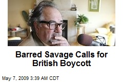 Barred Savage Calls for British Boycott