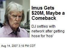 Imus Gets $20M, Maybe a Comeback