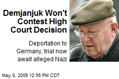 Demjanjuk Won't Contest High Court Decision