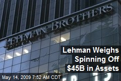 Lehman Weighs Spinning Off $45B in Assets