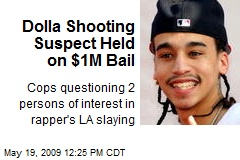 Dolla Shooting Suspect Held on $1M Bail