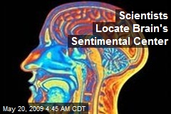 Scientists Locate Brain's Sentimental Center