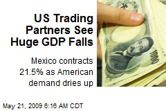 US Trading Partners See Huge GDP Falls