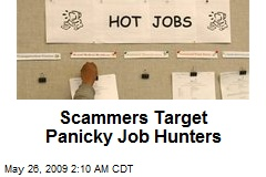 Scammers Target Panicky Job Hunters