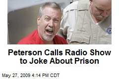 Peterson Calls Radio Show to Joke About Prison