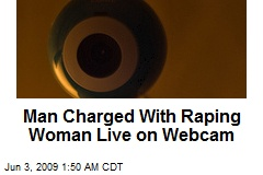 Man Charged With Raping Woman Live on Webcam