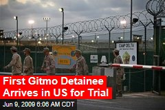 First Gitmo Detainee Arrives in US for Trial