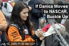 If Danica Moves to NASCAR, Buckle Up