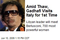 Amid Thaw, Gadhafi Visits Italy for 1st Time