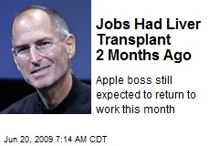 Jobs Had Liver Transplant 2 Months Ago